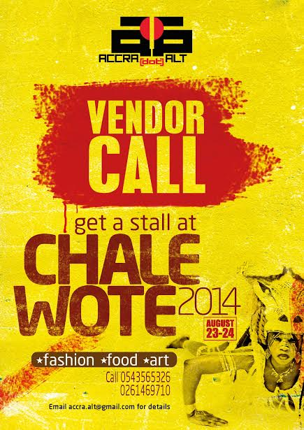 Chale Wote 2014 wants you.